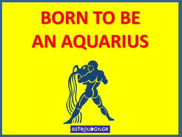 Born to be an Aquarius